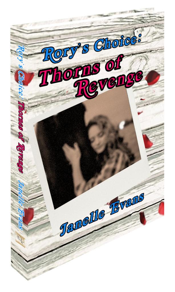 <b> Thorns Of Revenge Rory's Choice Book Three </b>